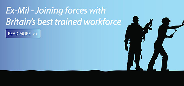 Ex-Mil - Joining forces with Britain's best trained workforce